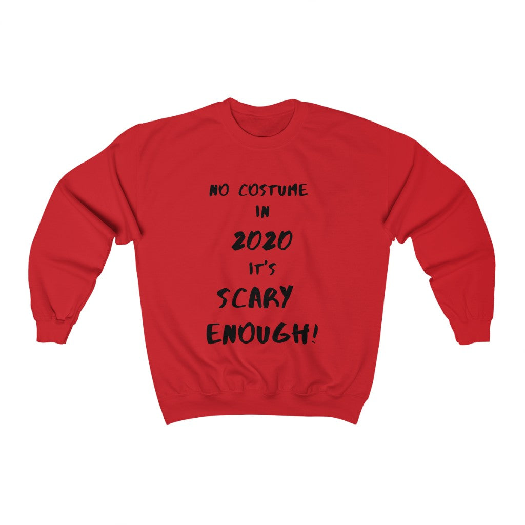 No Costume in 2020, It's Scary Enough Unisex Halloween Sweatshirt