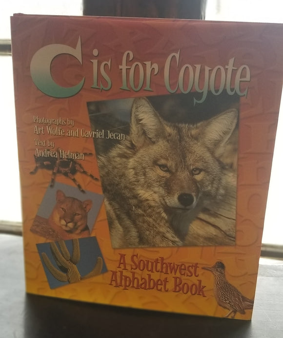 C is for Coyote by Andrea Helman