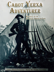 Cabot Yerka Adventurer: Memories of an Essential American Life.