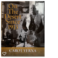 On the Desert Since 1913, by Cabot Yerxa.