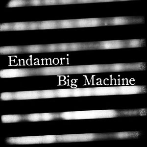 Endamori / Big Machine - Split (cassette)