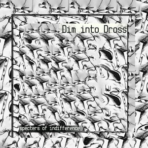 Dim Into Dross - Specters of Indifference (cassette)