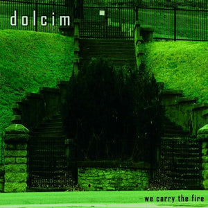 "Dolcim - We Carry the Fire (12"")"