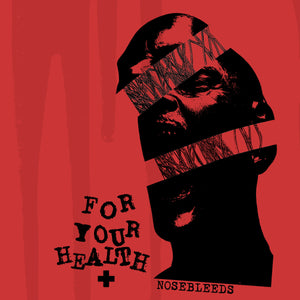 "For Your Health - Nosebleeds (7"", cassette)"