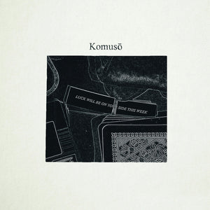 "Komuso - Luck Will Be On Your Side This Week (7"")"