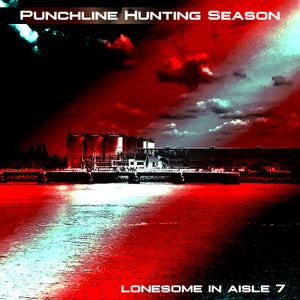 Punchline Hunting Season - Lonesome in Aisle 7 (cassette)