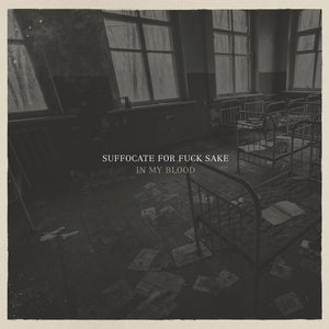 "Suffocate For Fuck Sake - In My Blood (12"")"