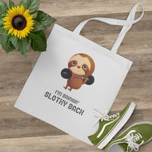 "Load image into Gallery viewer, ""I'M BRINGIN' SLOTHY BACK"" TOTE BAG"