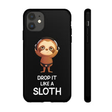 "Load image into Gallery viewer, ""DROP IT LIKE A SLOTH"" TOUGH PHONE CASE"