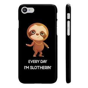 """EVERY DAY I'M SLOTHERIN"" SLIM PHONE CASE"