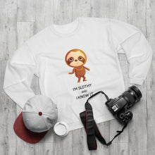 "Load image into Gallery viewer, ""I'M SLOTHY AND KNOW IT"" SWEATSHIRT"