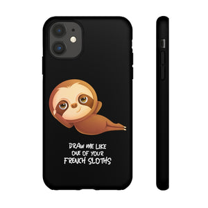 """DRAW ME LIKE ONE OF..."" TOUGH PHONE CASE"