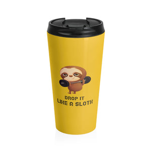 """DROP IT LIKE A SLOTH"" TRAVEL MUG"