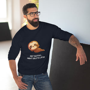 """FELT SLOTHY MIGHT DELETE LATER"" SWEATSHIRT"