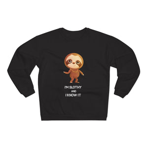 """I'M SLOTHY AND KNOW IT"" SWEATSHIRT"