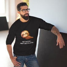 "Load image into Gallery viewer, ""FELT SLOTHY MIGHT DELETE LATER"" SWEATSHIRT"
