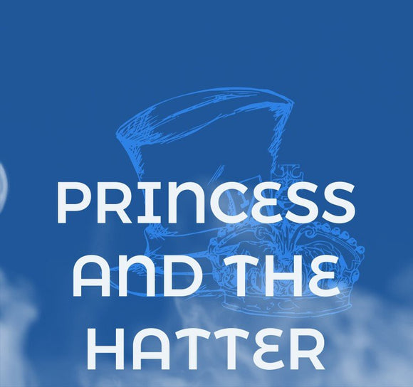 FOGGED - PRINCESS & THE HATTER