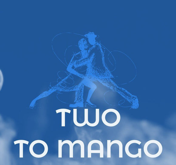 FOGGED - TWO TO MANGO
