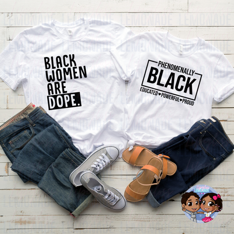 Black Women Are Dope • TShirt
