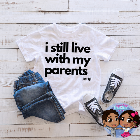 I LIVE WITH MY MOM • KIDS TShirt