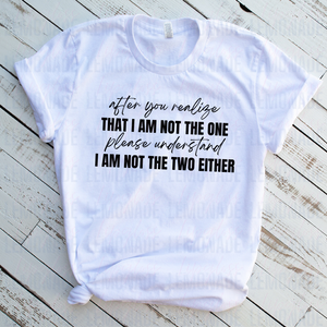 Not The One • TShirt