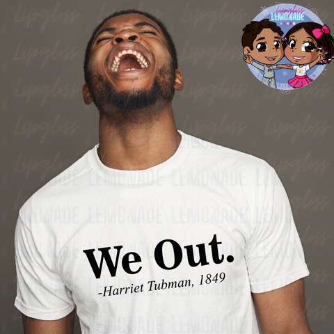 We Out • BHM TShirt