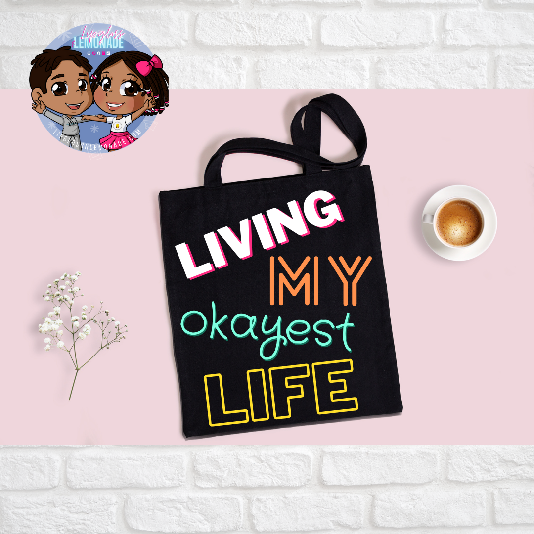My Okayest Life • Tote Bag