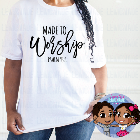 Made to Worship • TShirt