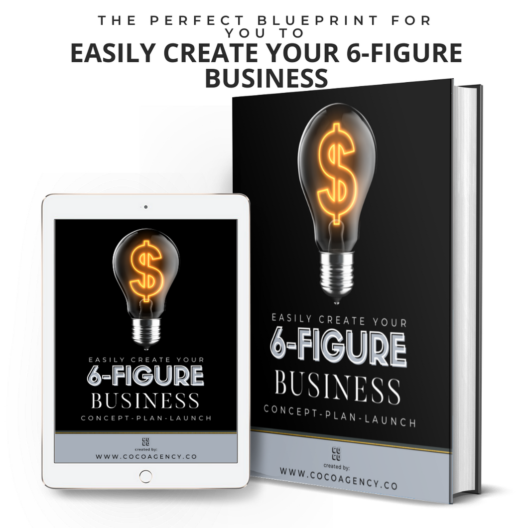The perfect blueprint for you to Easily Create Your 6-Figure Business | Co Co Agency