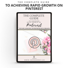 Load image into Gallery viewer, The Complete  Guide To Achieving Rapid Growth On  Pinterest | Colab Collective | For Influencers, Entrepreneurs & Brands-