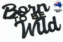 Load image into Gallery viewer, CT071 Born to be Wild