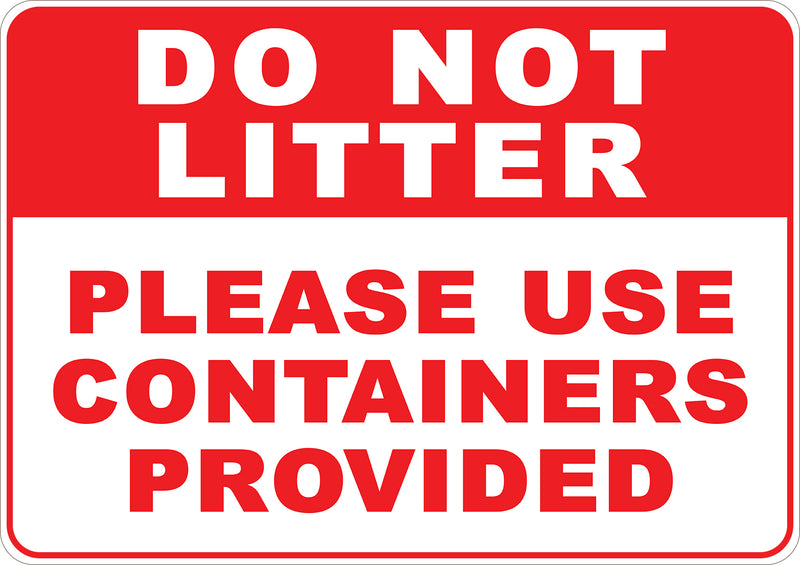 Do Not Litter Please Use Containers Provided Printed Sign