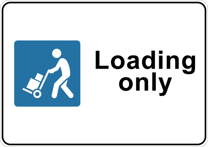 Loading Only Printed Sign