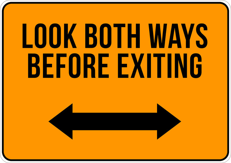 Look Both Ways Before Exiting Printed Sign