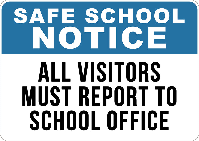 Safe School Notice All Visitors Must Report to School Office Printed Sign