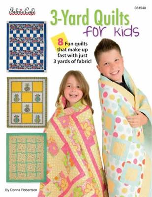 3 Yard Quilts for Kids By Donna Robertson