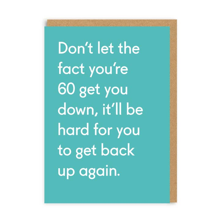 60 Hard To Get Back Up Again Birthday Card