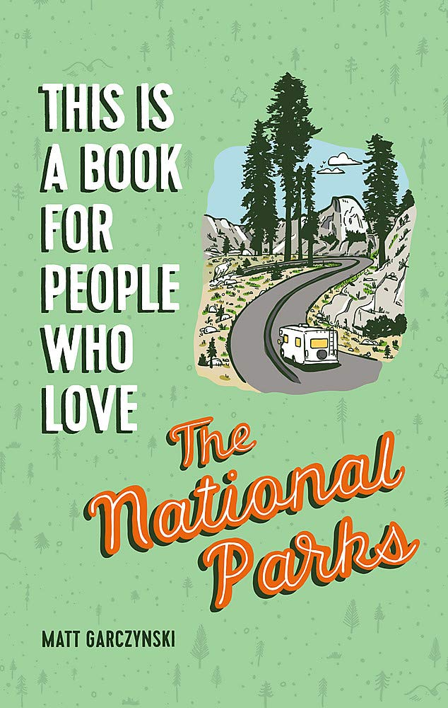 This Book Is For People Who love The National Parks