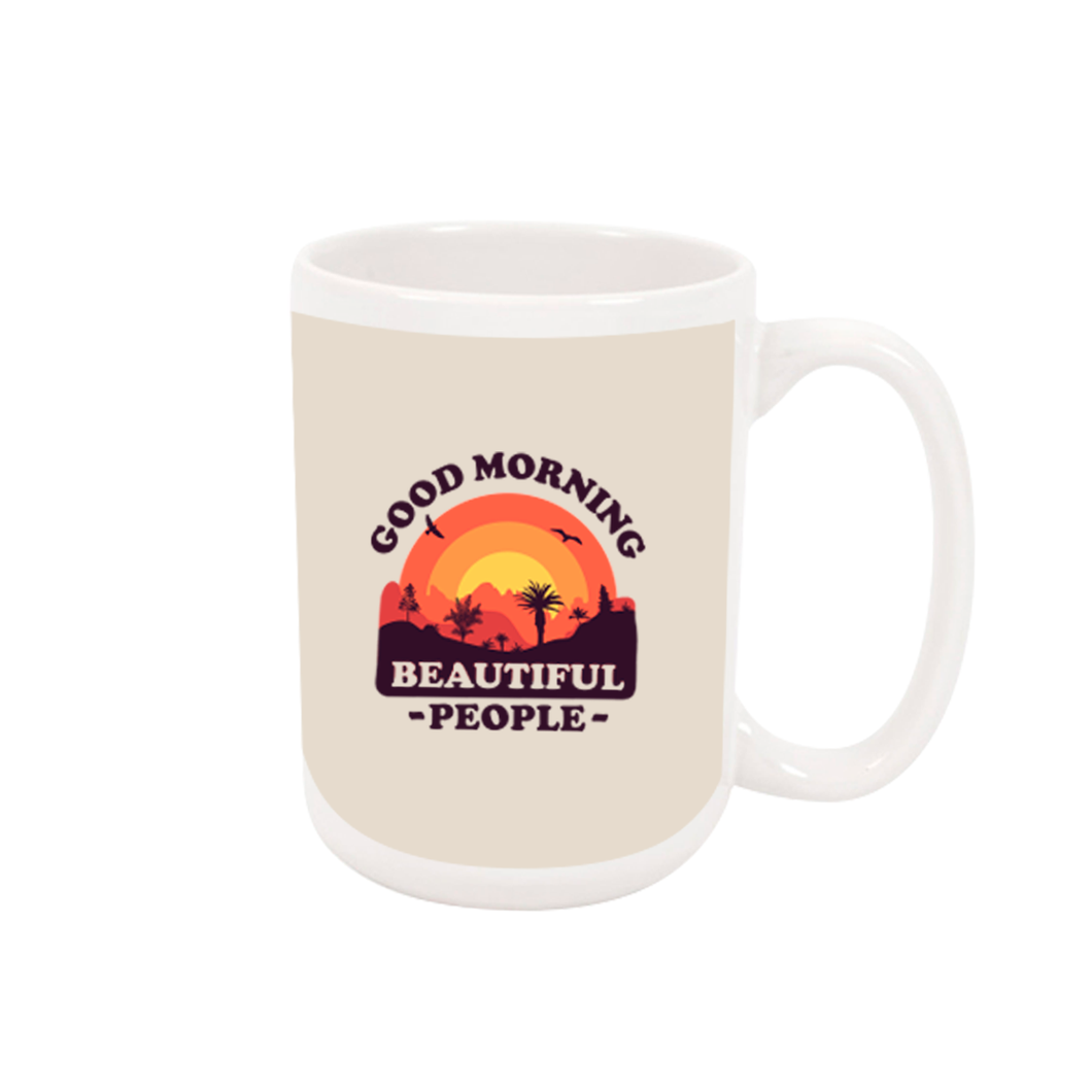 Good Morning Beautiful People Mug 15oz