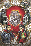Estranged #2: The Changeling King (9780062653918)