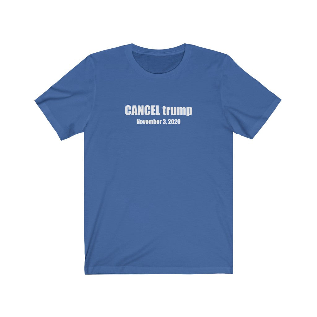 CANCEL trump - Unisex Jersey Short Sleeve Tee