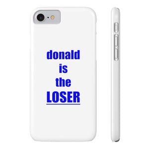 donald is the LOSER - Case Mate Slim Phone Cases