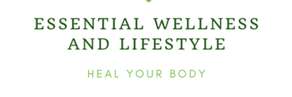 Essential Wellness and Lifestyle