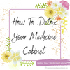 How To Detox Your Medicine Cabinet Workshop