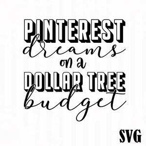 PINTEREST DREAMS..DOLLAR TREE BUDGET