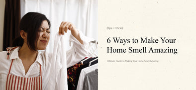 6 Tips to Make Your Home Smell Amazing