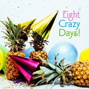 Let's Celebrate Eight Crazy Days