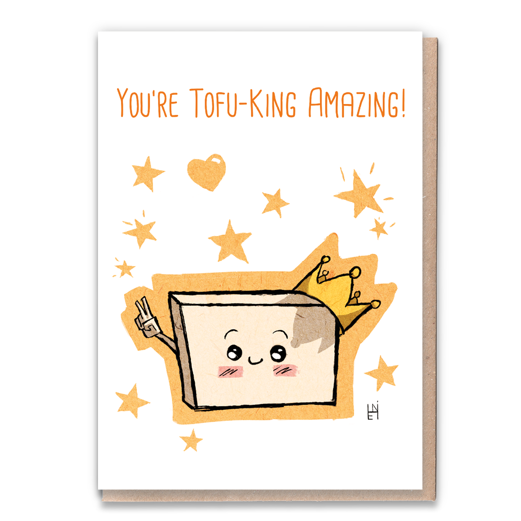 You're Tofu-King Amazing Greeting Card & Flower Seed Token - Beautykind
