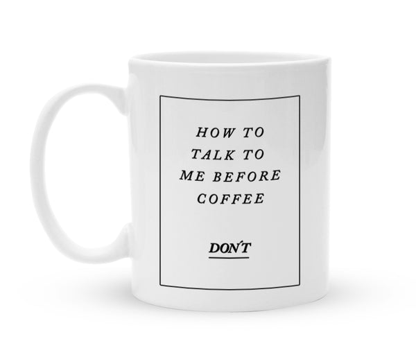 Tasse mit Spruch - How to talk to me before Coffee  - Kaffeebecher zum Schmunzeln - 325 ml - Handmade