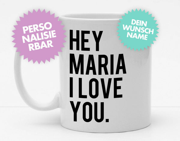 Personalisierbare Tasse mit Namen - Hey I Love You - 325ml - Handmade